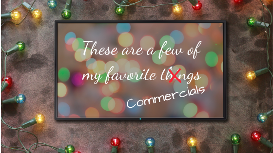 My Favorite Christmas Commercials